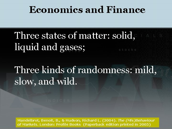 Economics and Finance Three states of matter: solid, liquid and gases; Three kinds of