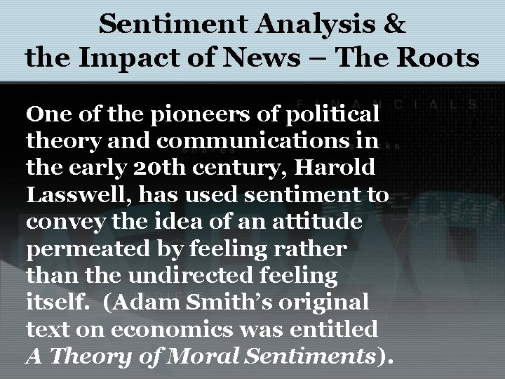 Sentiment Analysis & the Impact of News – The Roots One of the pioneers