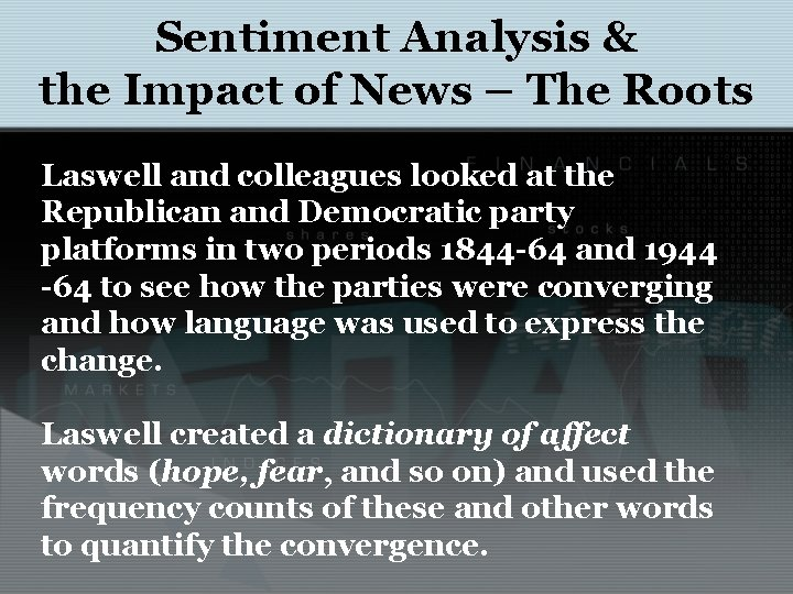 Sentiment Analysis & the Impact of News – The Roots Laswell and colleagues looked