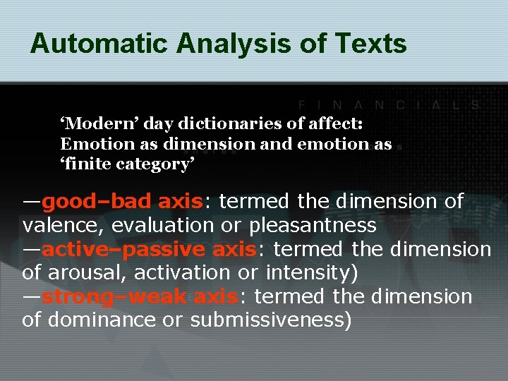 Automatic Analysis of Texts 'Modern' day dictionaries of affect: Emotion as dimension and emotion