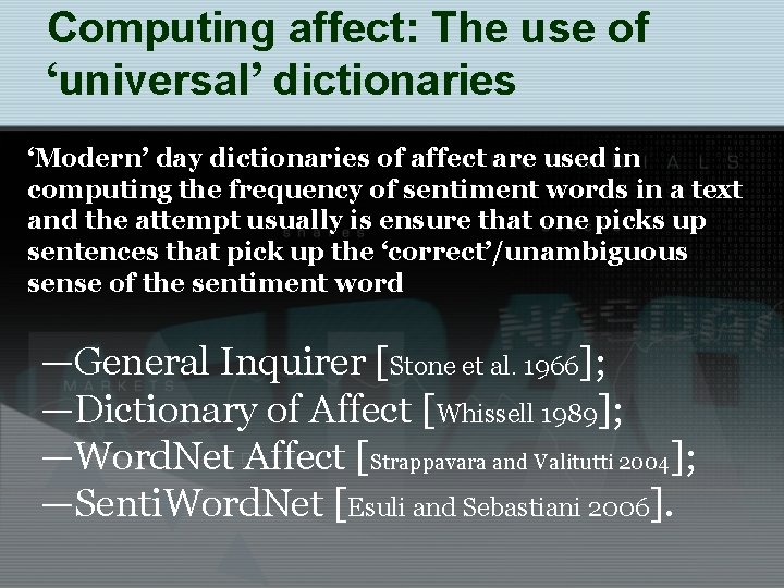 Computing affect: The use of 'universal' dictionaries 'Modern' day dictionaries of affect are used