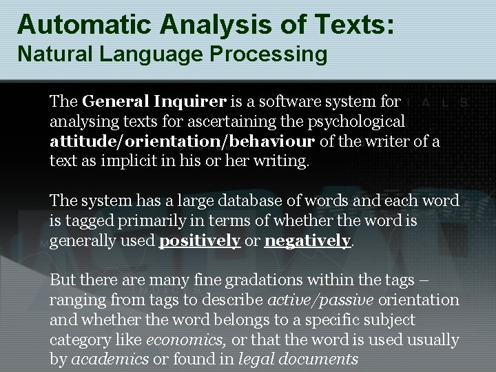 Automatic Analysis of Texts: Natural Language Processing The General Inquirer is a software system