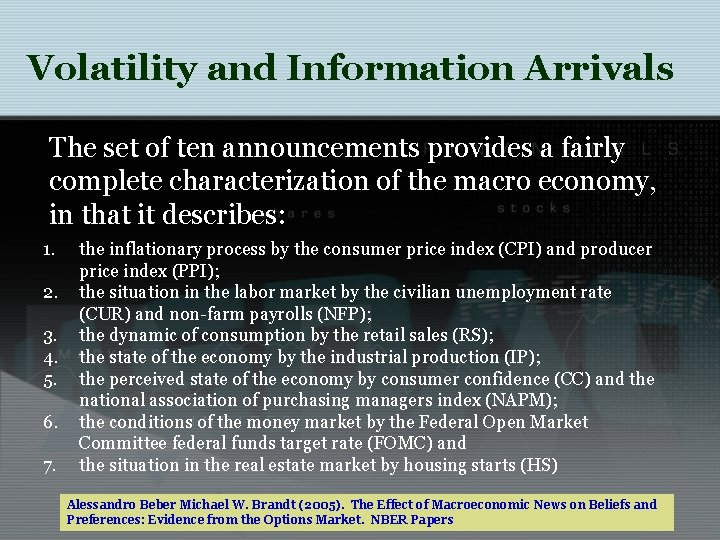 Volatility and Information Arrivals The set of ten announcements provides a fairly complete characterization