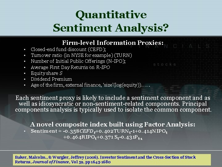 Quantitative Sentiment Analysis? Firm-level Information Proxies: • • Closed-end fund discount (CEFD); Turnover ratio
