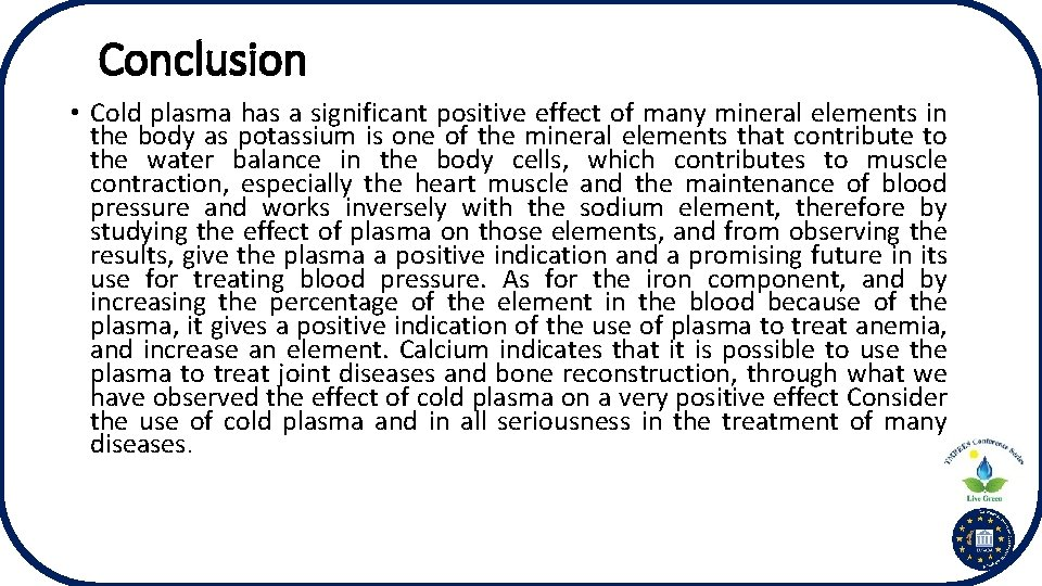 Conclusion • Cold plasma has a significant positive effect of many mineral elements in