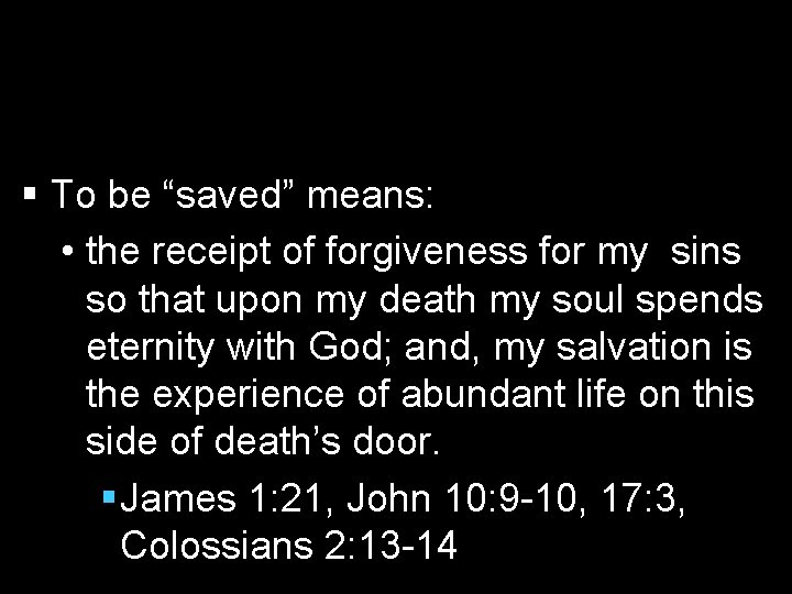 """§ To be """"saved"""" means: • the receipt of forgiveness for my sins so"""