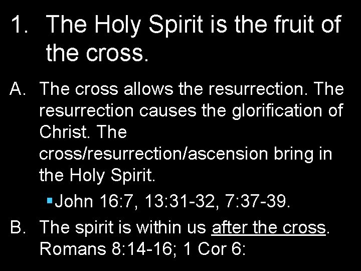 1. The Holy Spirit is the fruit of the cross. A. The cross allows