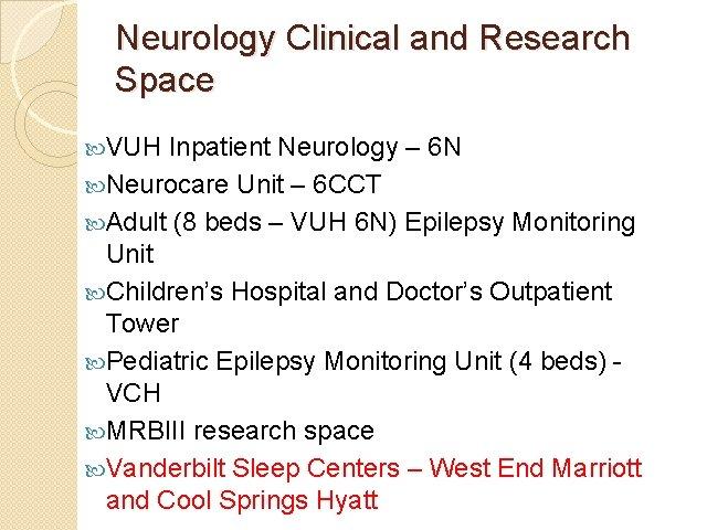 Neurology Clinical and Research Space VUH Inpatient Neurology – 6 N Neurocare Unit –