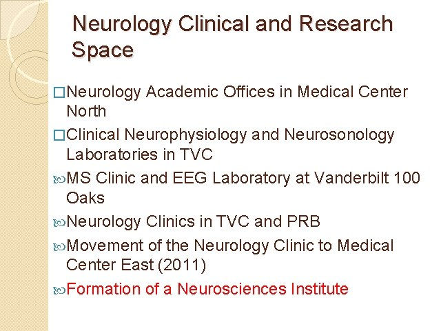 Neurology Clinical and Research Space �Neurology Academic Offices in Medical Center North �Clinical Neurophysiology