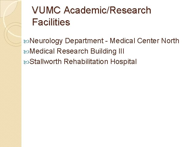 VUMC Academic/Research Facilities Neurology Department - Medical Center North Medical Research Building III Stallworth