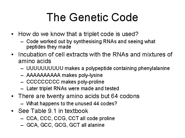 The Genetic Code • How do we know that a triplet code is used?