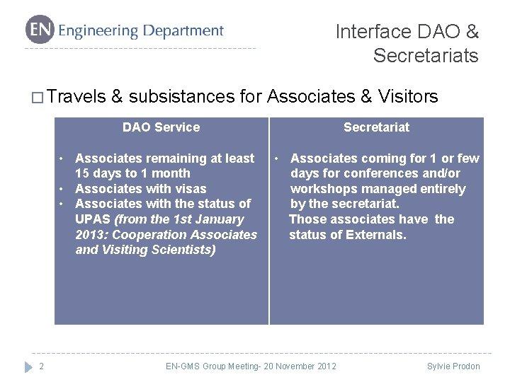 Interface DAO & Secretariats � Travels 2 & subsistances for Associates & Visitors DAO
