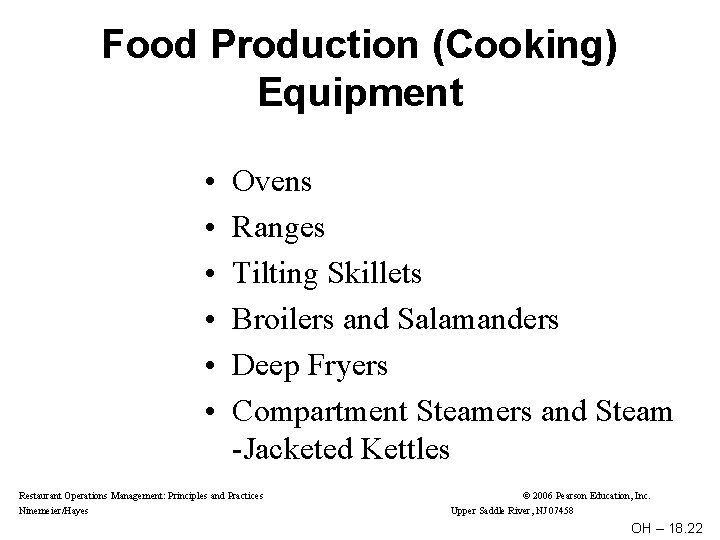 Food Production (Cooking) Equipment • • • Ovens Ranges Tilting Skillets Broilers and Salamanders