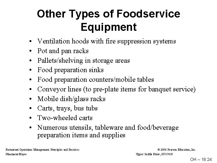 Other Types of Foodservice Equipment • • • Ventilation hoods with fire suppression systems
