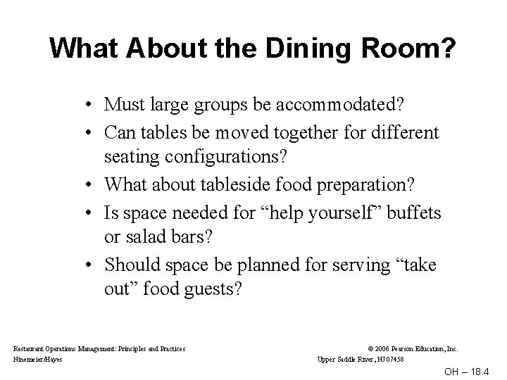What About the Dining Room? • Must large groups be accommodated? • Can tables