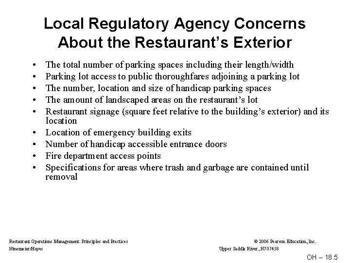 Local Regulatory Agency Concerns About the Restaurant's Exterior • • • The total number
