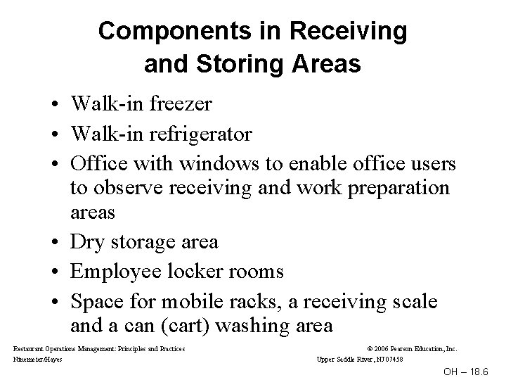 Components in Receiving and Storing Areas • Walk-in freezer • Walk-in refrigerator • Office