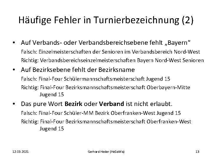"""Häufige Fehler in Turnierbezeichnung (2) • Auf Verbands- oder Verbandsbereichsebene fehlt """"Bayern"""" Falsch: Einzelmeisterschaften"""