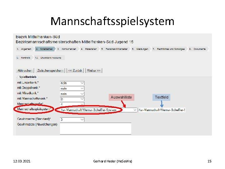 Mannschaftsspielsystem Auswahlliste 12. 03. 2021 Gerhard Heder (He. So. Wa) Textfeld 15
