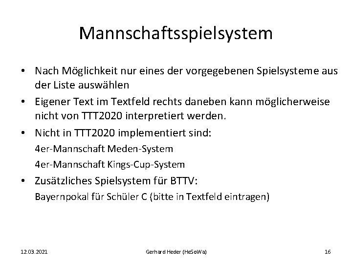 Mannschaftsspielsystem • Nach Möglichkeit nur eines der vorgegebenen Spielsysteme aus der Liste auswählen •