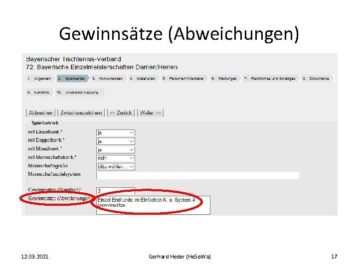 Gewinnsätze (Abweichungen) 12. 03. 2021 Gerhard Heder (He. So. Wa) 17