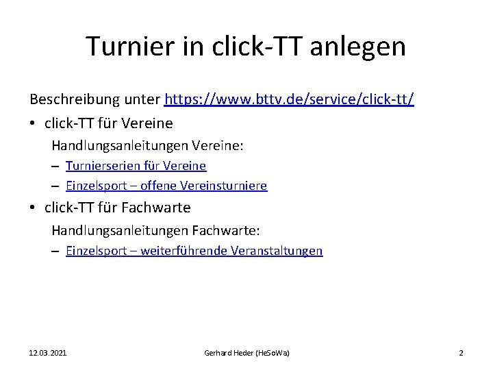 Turnier in click-TT anlegen Beschreibung unter https: //www. bttv. de/service/click-tt/ • click-TT für Vereine