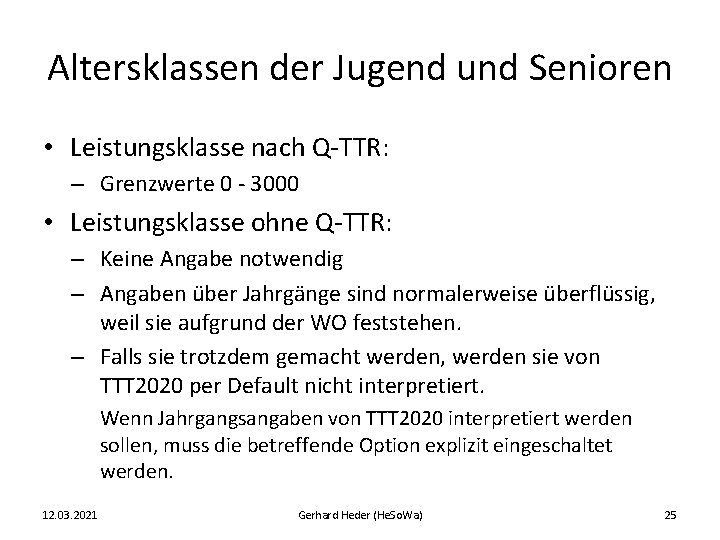 Altersklassen der Jugend und Senioren • Leistungsklasse nach Q-TTR: – Grenzwerte 0 - 3000
