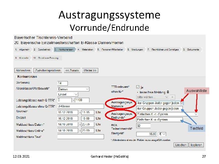Austragungssysteme Vorrunde/Endrunde Auswahlliste Textfeld 12. 03. 2021 Gerhard Heder (He. So. Wa) 27
