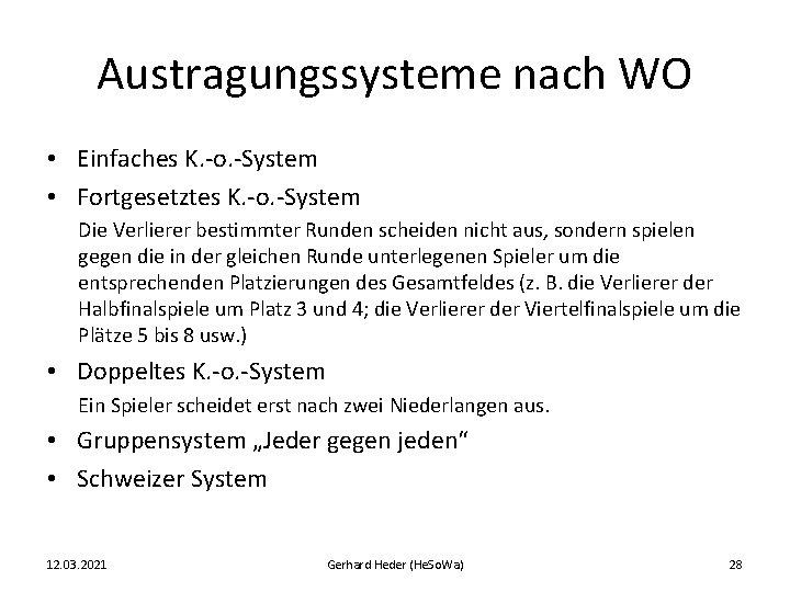 Austragungssysteme nach WO • Einfaches K. -o. -System • Fortgesetztes K. -o. -System Die