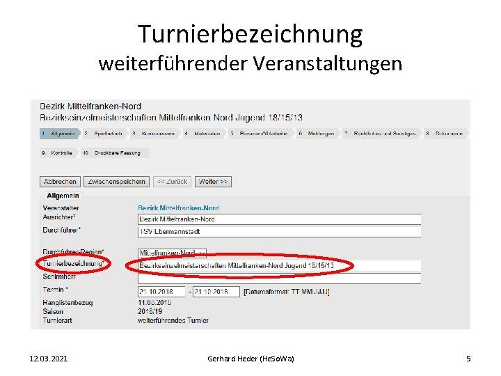 Turnierbezeichnung weiterführender Veranstaltungen 12. 03. 2021 Gerhard Heder (He. So. Wa) 5