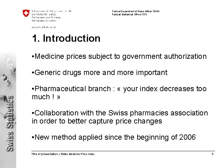 Federal Department of Home Affairs FDHA Federal Statistical Office FSO 1. Introduction • Medicine