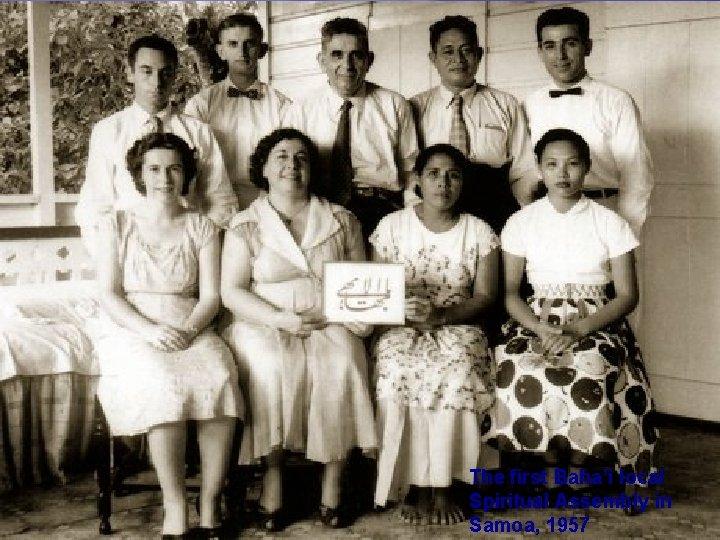 The first Baha'ì local Spiritual Assembly in Samoa, 1957