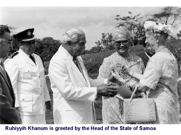 Ruhiyyih Khanum is greeted by the Head of the State of Samoa