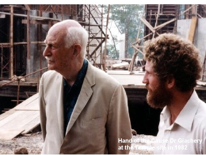 Hand of the Cause Dr Giachery at the Temple site in 1982