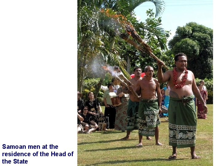 Samoan men at the residence of the Head of the State