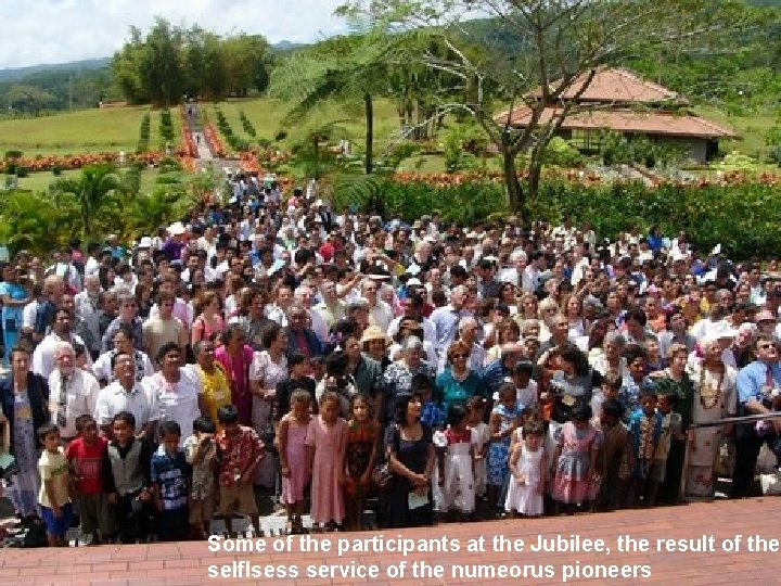 Some of the participants at the Jubilee, the result of the selflsess service of