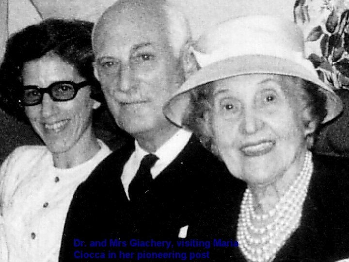 Dr. and Mrs Giachery, visiting Maria Ciocca in her pioneering post