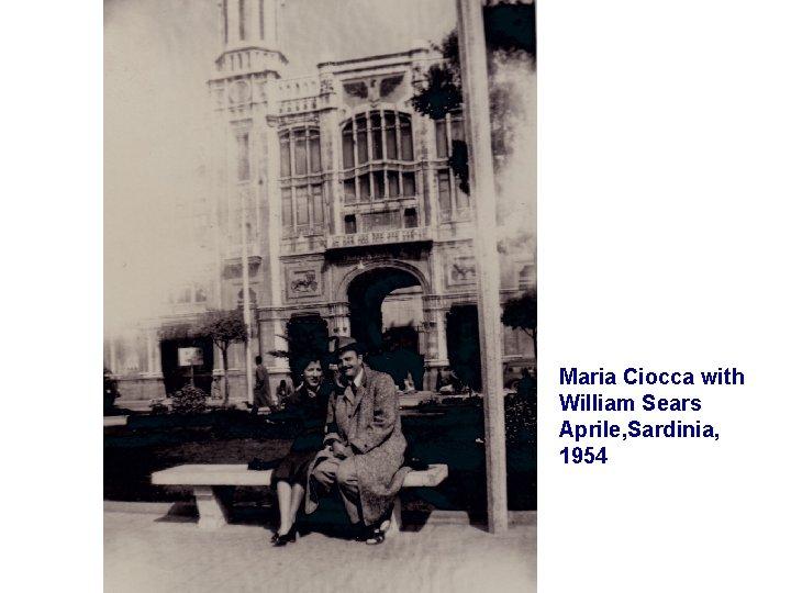 Maria Ciocca with William Sears Aprile, Sardinia, 1954