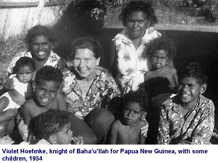 Violet Hoehnke, knight of Baha'u'llah for Papua New Guinea, with some children, 1954