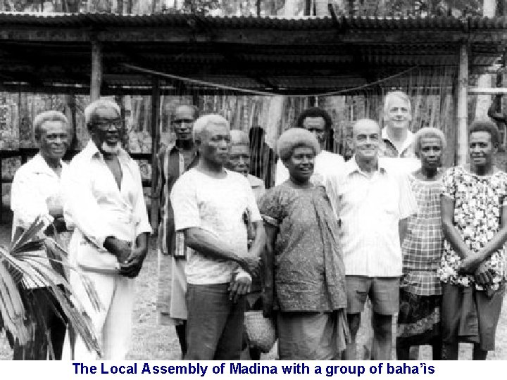 The Local Assembly of Madina with a group of baha'ìs