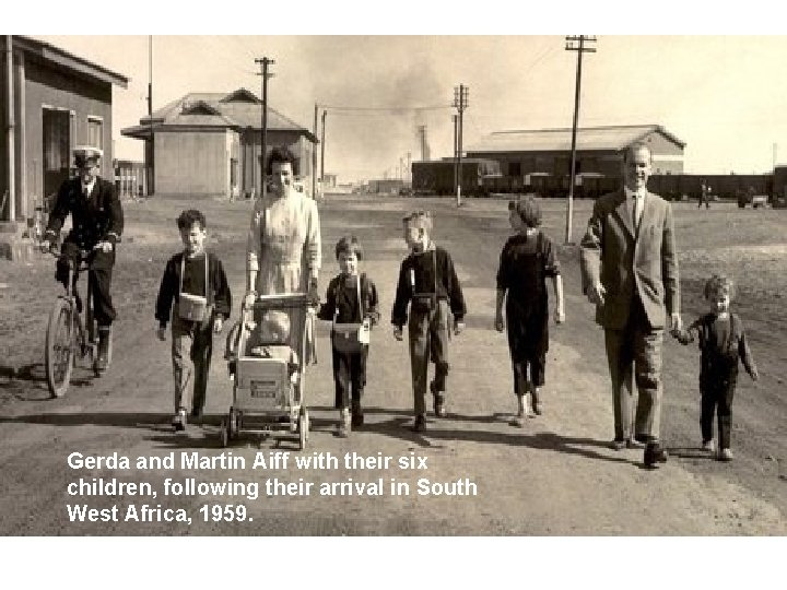 Gerda and Martin Aiff with their six children, following their arrival in South West