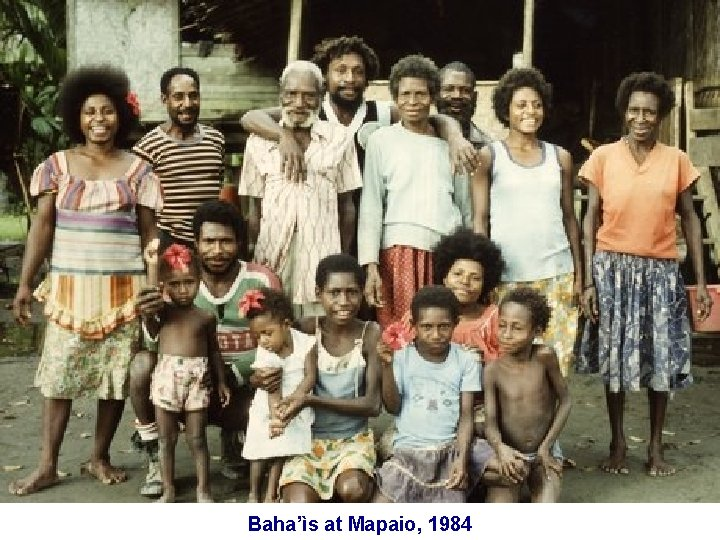 Baha'ìs at Mapaio, 1984