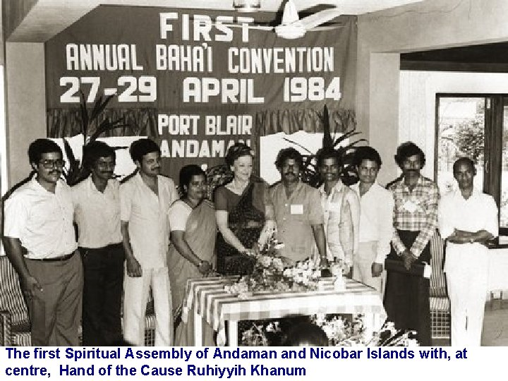 The first Spiritual Assembly of Andaman and Nicobar Islands with, at centre, Hand of