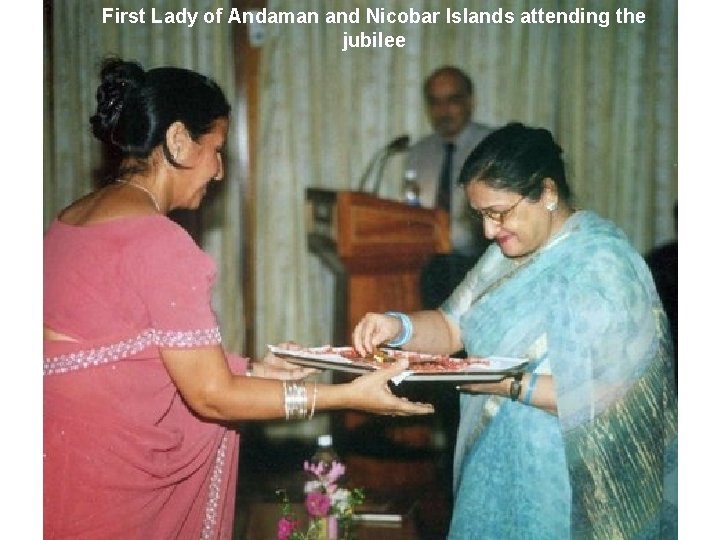 First Lady of Andaman and Nicobar Islands attending the jubilee