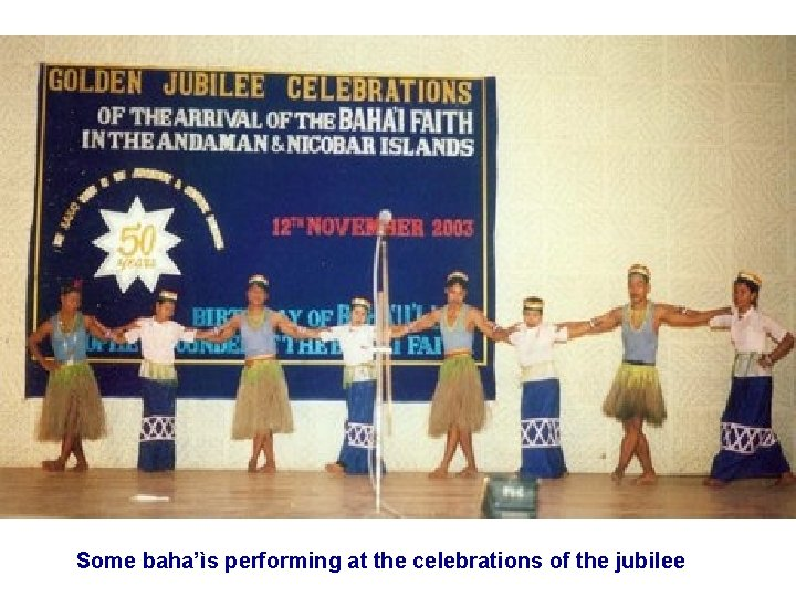 Some baha'ìs performing at the celebrations of the jubilee