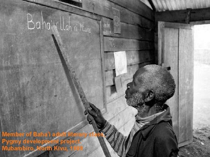 Member of Baha'ì adult literary class, Pygmy development project. Mubambiro, North Kivu, 1989