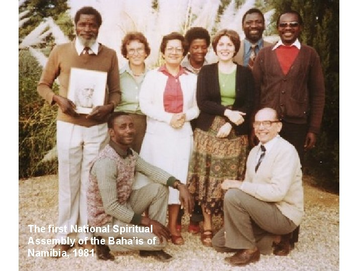 The first National Spiritual Assembly of the Baha'ìs of Namibia, 1981