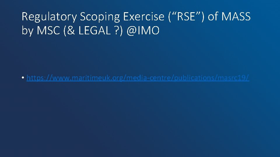 """Regulatory Scoping Exercise (""""RSE"""") of MASS by MSC (& LEGAL ? ) @IMO •"""