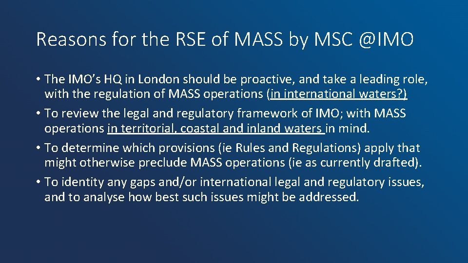 Reasons for the RSE of MASS by MSC @IMO • The IMO's HQ in