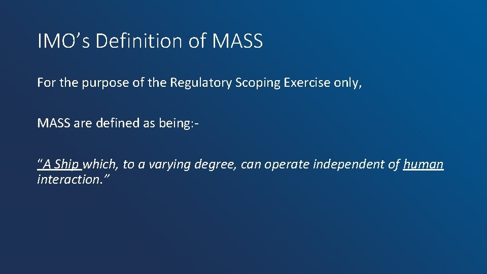 IMO's Definition of MASS For the purpose of the Regulatory Scoping Exercise only, MASS